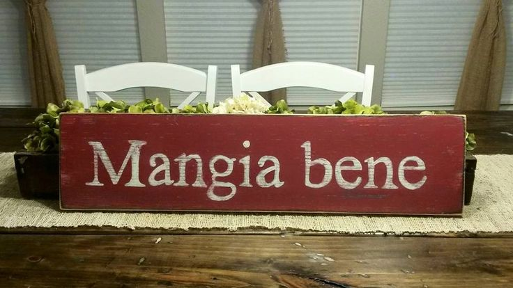 Mangia Bene Sign,  Hand Painted Sign, Kitchen Sign, Wood Sign, Eat Sign, Distressed Sign, Italian Decor, Italian Sign Rustic Sign by RagdollAnnies on Etsy