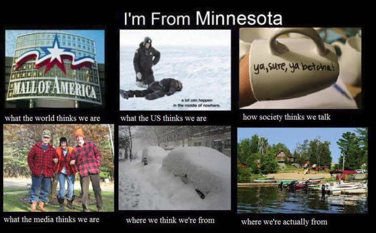 "All for my Minnesota Hubby (He does say ""Ya know"" kinda funny. ;)"