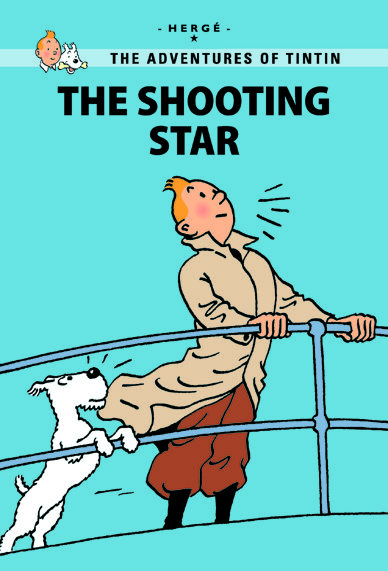 Little, Brown Young Readers The Shooting Star  Published: April 2012  When an asteroid narrowly misses crashing into the Earth, a piece of the rock plummets into the Arctic Ocean. Two expeditions set out to find the meteorite. Tintin and Snowy set off on board the Aurora, with Captain Haddock at the helm. The race is on! In this new extended edition, 30 extra pages explain the inspiration behind The Shooting Star. See how Hergé incorporated real science into his story, learn about the…