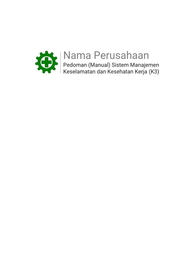 Contoh Manual (Pedoman) Pelaksanaan Sistem Manajemen K3 (Keselamatan dan Kesehatan Kerja) OHSAS 18001 : 2007
