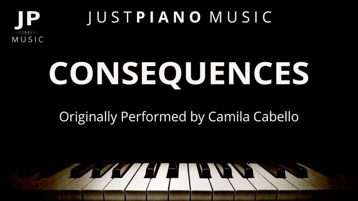 Consequences (Piano Accompaniment) Camila Cabello