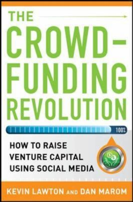 "Lawton, Kevin. ""The crowdfunding revolution : how to raise venture capital using social media"". New York : McGraw-Hill, 2013. Location: 10.51-LAW IESE Barcelona"