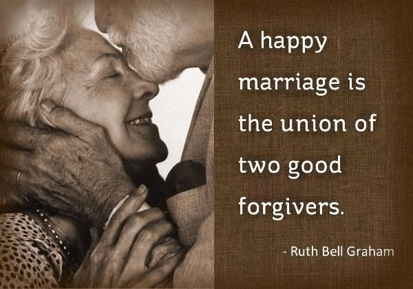 A good #marriage is the union of two good forgivers. - Ruth Bell Graham