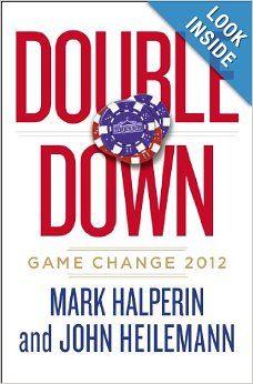 Double Down: Game Change 2012: Mark Halperin, John Heilemann: 9781594204401: Amazon.com: Books