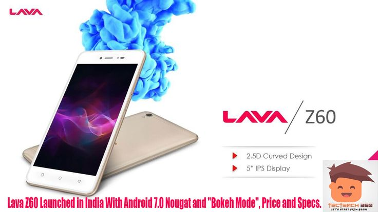 """Lava Z60 Launched in India With Android 7.0 Nougat and """"Bokeh Mode"""", Price and Specs."""