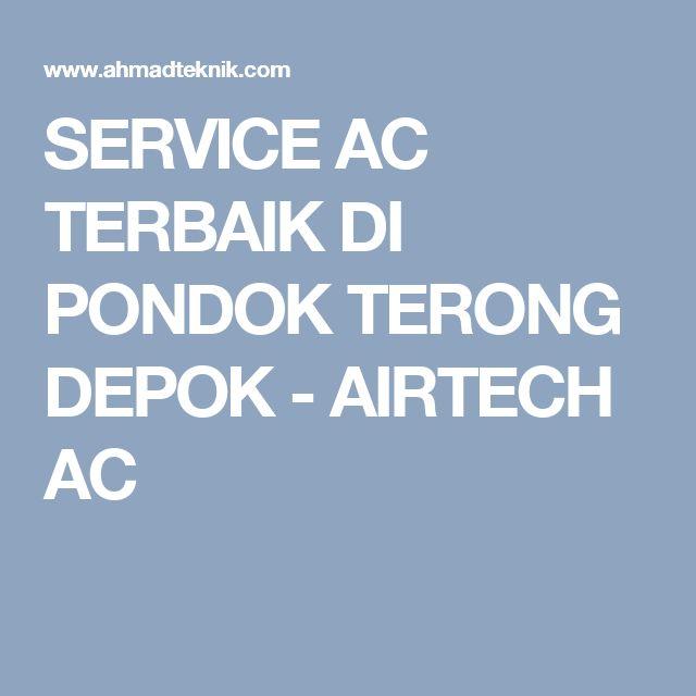 SERVICE AC TERBAIK DI PONDOK TERONG DEPOK - AIRTECH AC