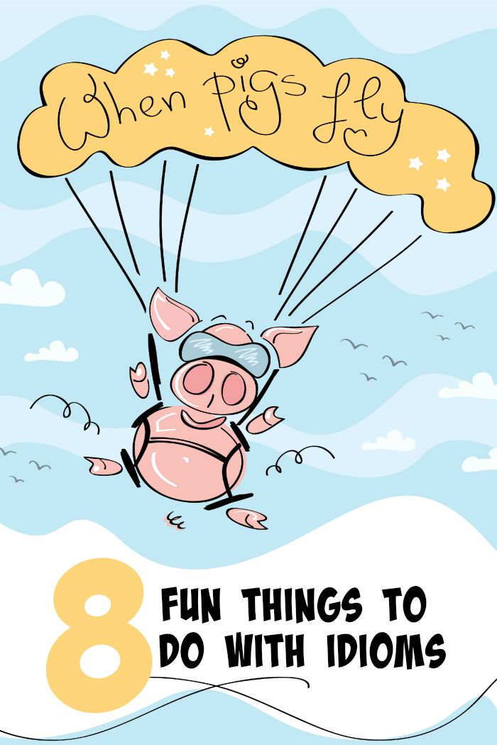 8 Fun things to do with Idioms | Minds in Bloom