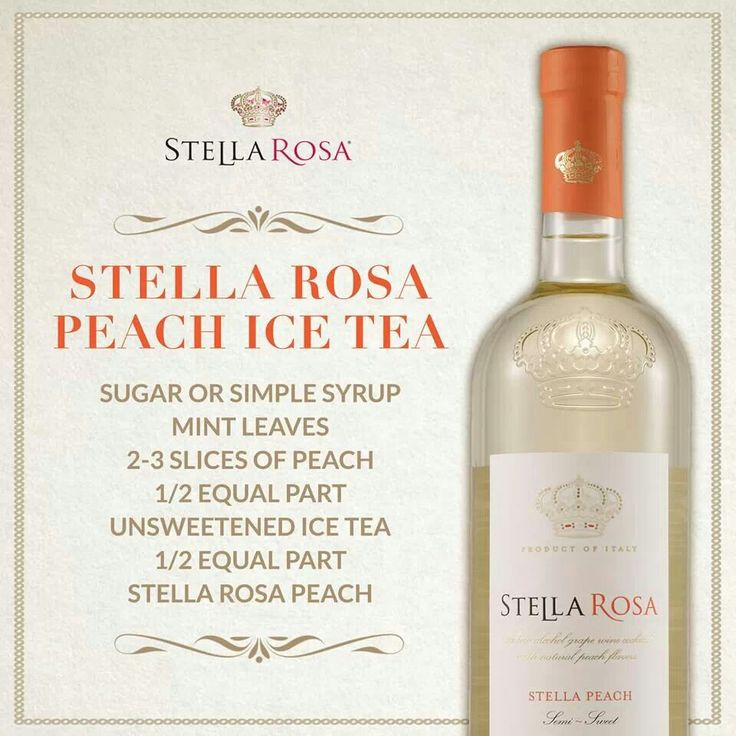 Stella Rosa Peach Ice Tea; Have yet to try. But I love Stella Rose! Yum