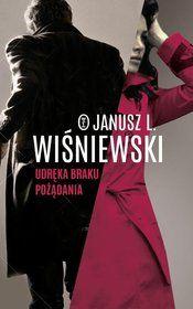 Udręka braku pożądania-Wiśniewski Janusz L.