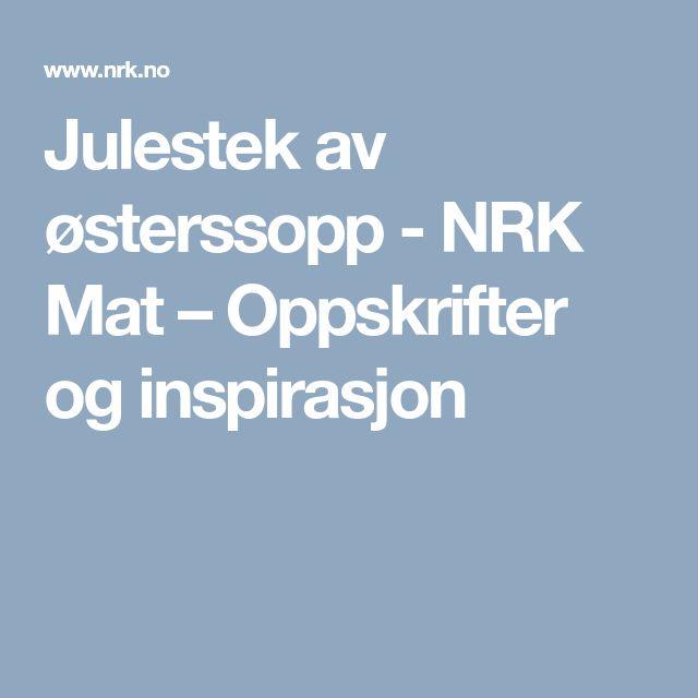 Julestek av østerssopp - NRK Mat – Oppskrifter og inspirasjon