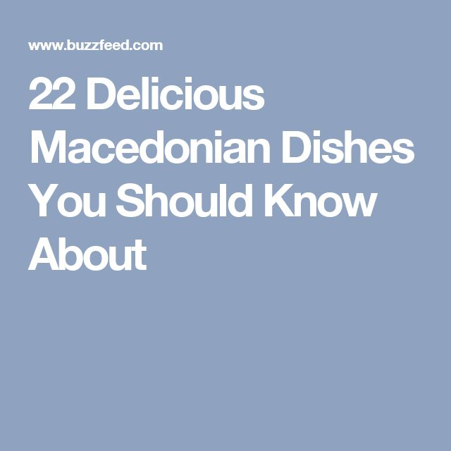 22 Delicious Macedonian Dishes You Should Know About