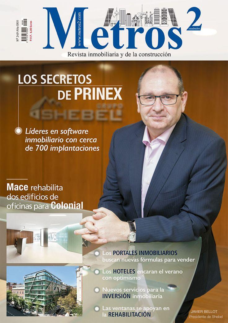 Número 249 de la revista inmobiliaria Metros 2 correspondiente al mes de Junio. Dicha publicación tiene como protagonista al presidente de Shebel, Javier Bellot.