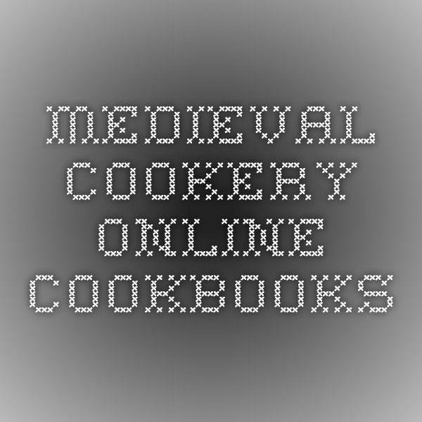 Medieval Cookery - Online Cookbooks