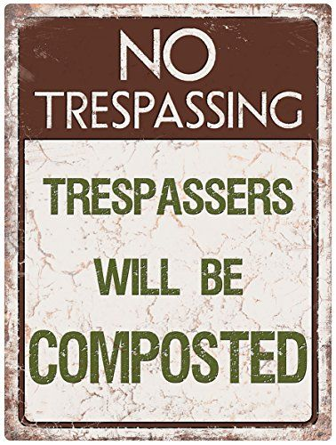"""""""No Trespassing, Trespassers will be composted"""""""" fun tinplate wall sign. 300mm x 400mm. Perfect for the allotment or garden shed. Red Hot Lemon http://www.amazon.co.uk/dp/B00TFZES5Y/ref=cm_sw_r_pi_dp_yHK2ub1457MCM"""