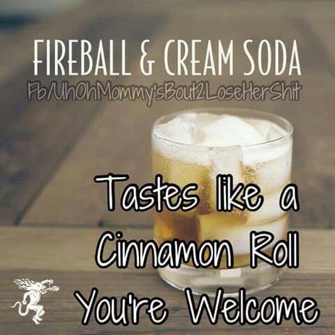 Fireball and Cream Soda - not a Fireball fan, but this sounds yummy