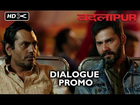 Check out the official #Dialogue #Promo of #Badlapur Film featuring Varun RAGHU Dhawan, Nawazuddin Siddiqui