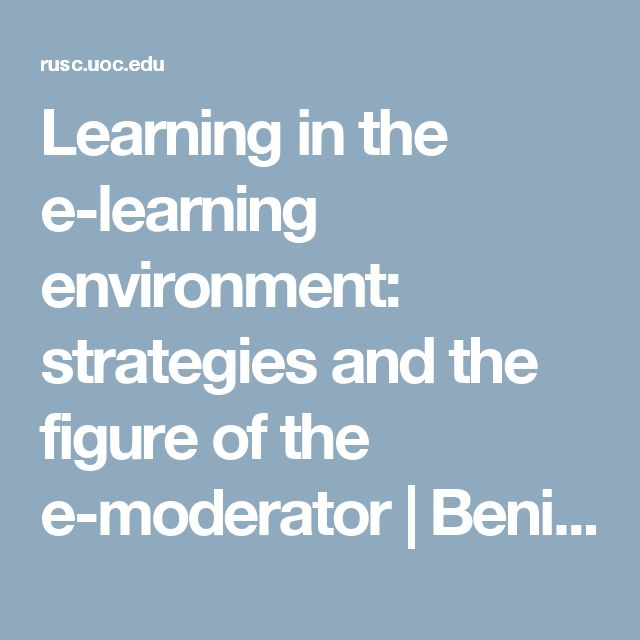 Learning in the e-learning environment: strategies and the figure of the e-moderator | Benito | RUSC. Universities and Knowledge Society Journal