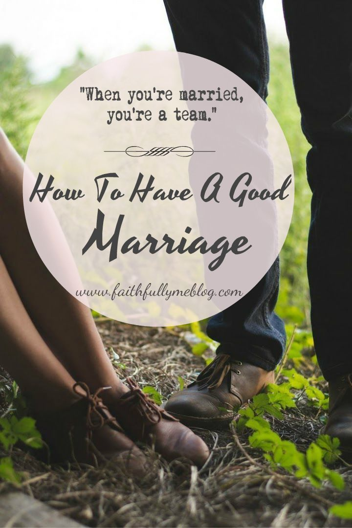 How To Have A Good Marriage