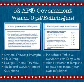 This product includes 92 warm-ups/bellringers that will help your AP®️️️️ Government students think critically and prepare for the AP®️️️️ exam in May. They include writing prompts, FRQ practice, multiple choice practice, review, and more! AP®️️️️ and Advanced Placement®️️️️ are trademarks registered by the College Board, which was not involved in the production of, and does not endorse, this product.