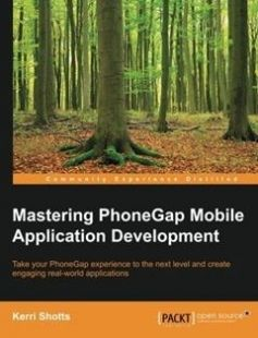 Mastering PhoneGap Mobile Application Development: Take your PhoneGap experience to the next level and create engaging real-world applications free download by Kerri Shotts ISBN: 9781783288434 with BooksBob. Fast and free eBooks download.  The post Mastering PhoneGap Mobile Application Development: Take your PhoneGap experience to the next level and create engaging real-world applications Free Download appeared first on Booksbob.com.