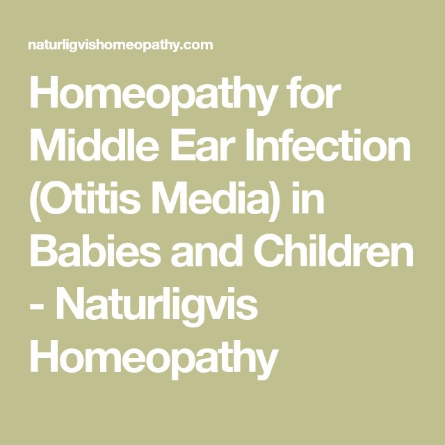 Homeopathy for Middle Ear Infection (Otitis Media) in Babies and Children - Naturligvis Homeopathy