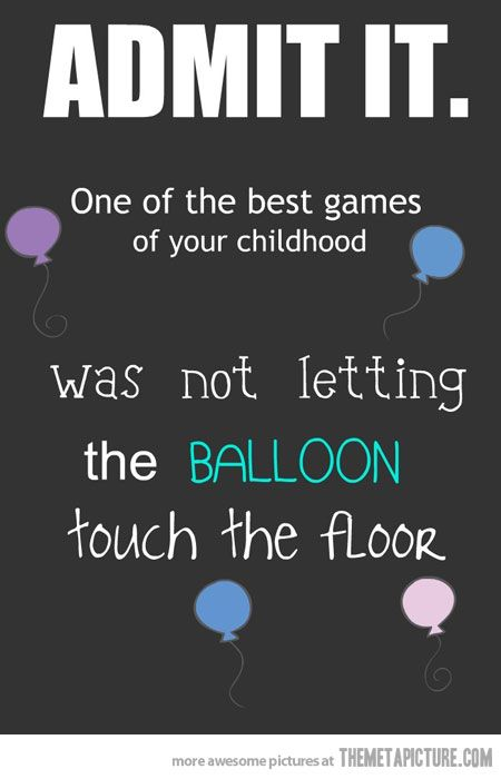 Don't let the balloon touch the floor: Childhood Game, Childhood Memories, Funny, Play, So True, Kid