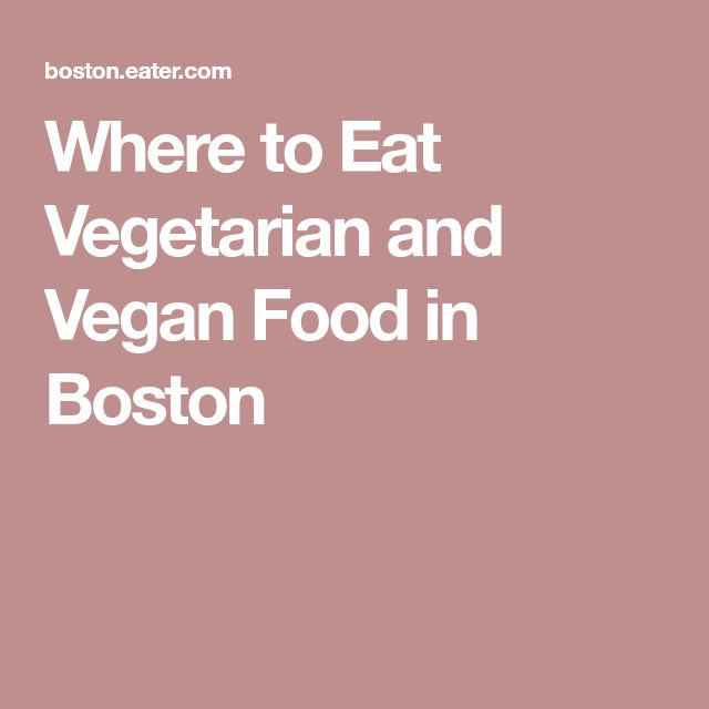 Where to Eat Vegetarian and Vegan Food in Boston