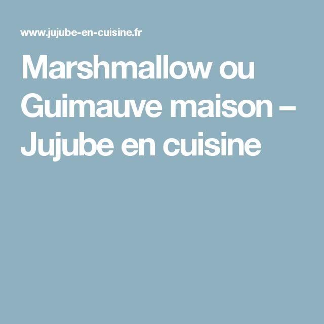 Marshmallow ou Guimauve maison – Jujube en cuisine