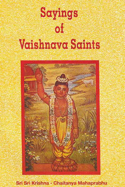 Sayings of Vaishnava Saints elucidate the discourses held on the Sri Krishna Jayanti Day on August 29th, 1948. This handy book is printed for the eternal benefit of human race