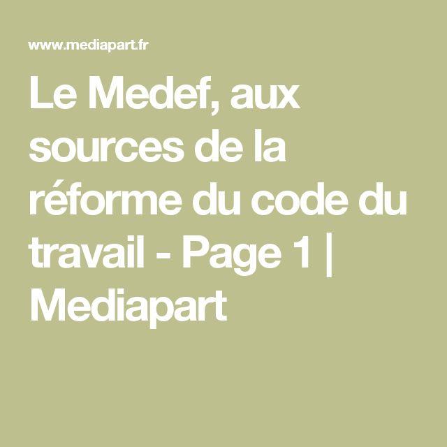 Le Medef, aux sources de la réforme du code du travail - Page 1 | Mediapart