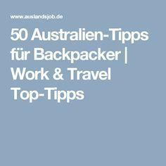 50 Australien-Tipps für Backpacker   Work & Travel Top-Tipps