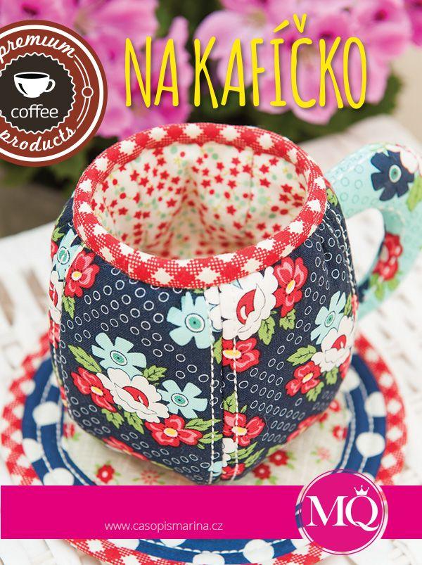 MARINA QUILT červen / červenec - abych měla i u vás doma hrneček na kafíčko, když spolu šijeme :-) DĚKUJEME VÁM ZA DALŠÍ DVA MĚSÍCE S MARINOU!!!