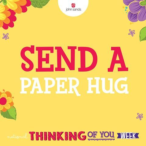 National Thinking of You Week'. What's that about?  It's our aim to create a wave of love, caring and happiness across the nation. With every card you send, you show you care. #RaiseASmile #NationalThinkingOfYouWeek #Johnsands