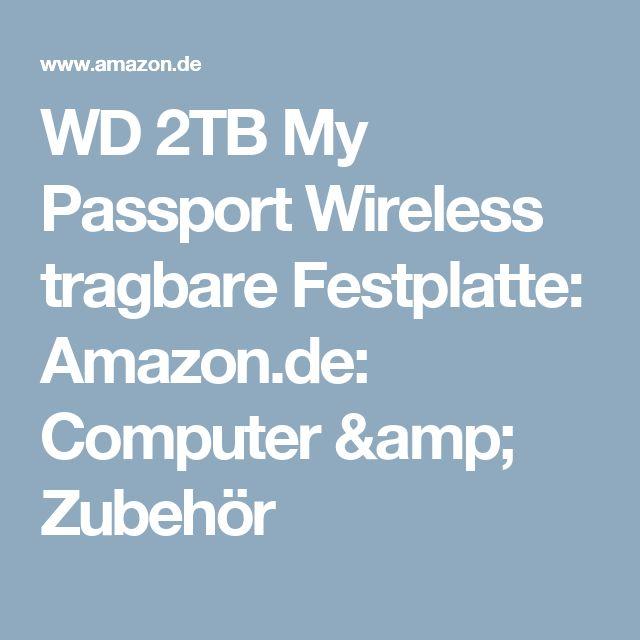 WD 2TB My Passport Wireless tragbare Festplatte: Amazon.de: Computer & Zubehör