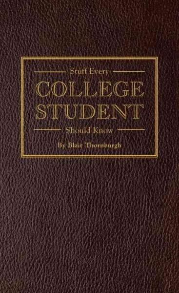 From the best-selling series of how-to guides comes Stuff Every College Student Should Know , the ultimate reference for every part of campus life. Packed with tips, tricks, and handy lists, the book