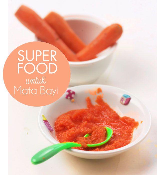 Super Food untuk Mata Bayi :: Super and Healthy Food for Babies eyes