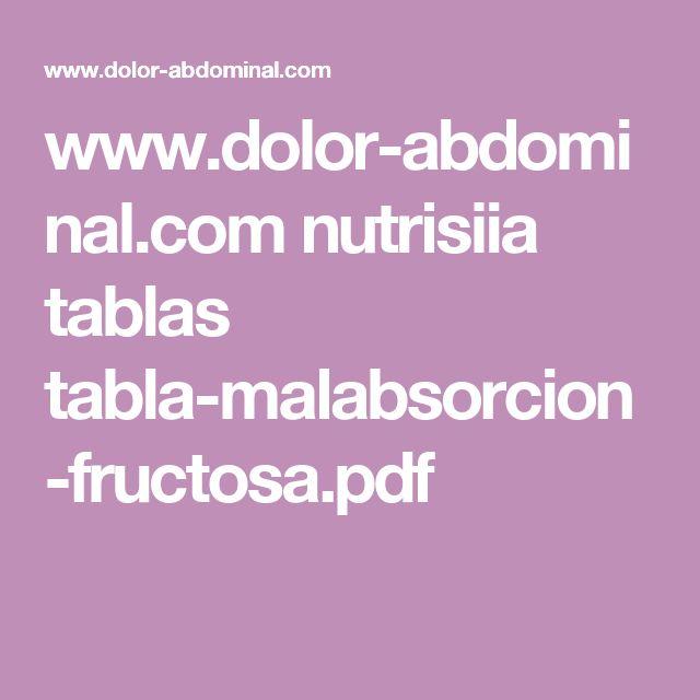 www.dolor-abdominal.com nutrisiia tablas tabla-malabsorcion-fructosa.pdf