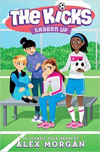 Shaken Up (The Kicks): Alex Morgan: 9781481451000: Amazon.com: Books