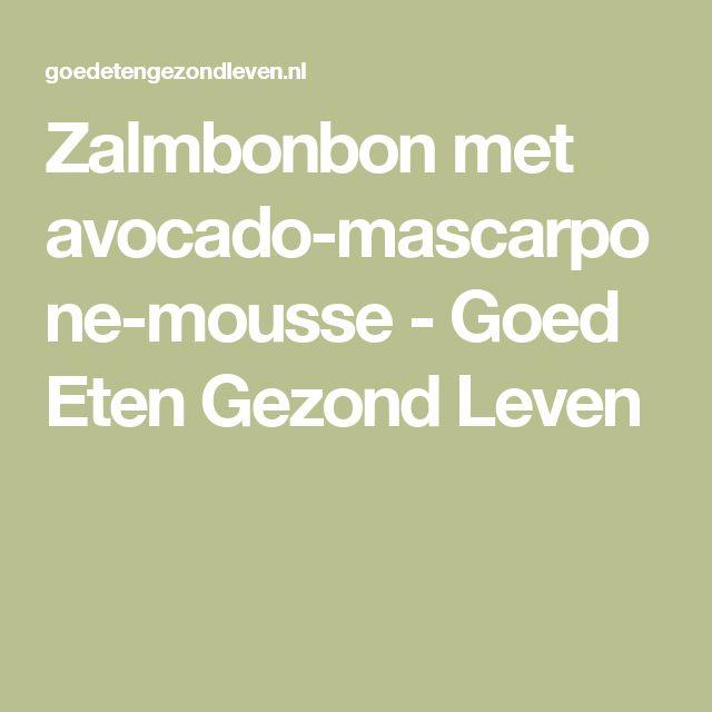 Zalmbonbon met avocado-mascarpone-mousse - Goed Eten Gezond Leven