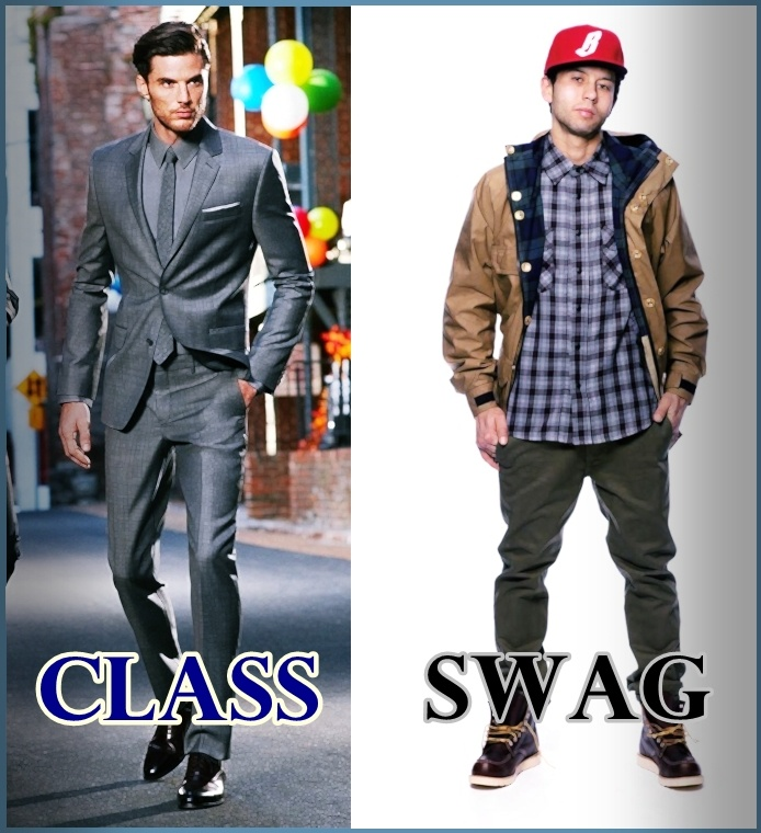 They say that SWAG is for boys and CLASS is for men. Whats your style