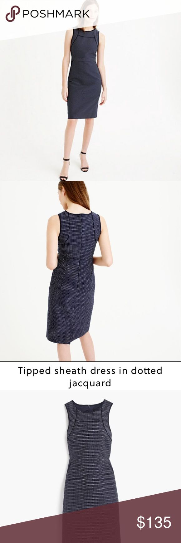 """NWOT✨ J. Crew ✨Tipped Sheath Dress Fitted silhouette. Falls above knee, 40"""" from high point of shoulder (based on size 6). Size 10 measurements will be added ASAP or upon request✨NWOT✨ We sourced this tiny dot jacquard print from a three-generation family-owned mill in Lyon, France, that produces over 2,000 original in-house designs each year. Also worth noting? The classic, ultra-flattering sheath dress silhouette has pockets.  Cotton/poly. Back zip. Dry clean. Import. Item E8665. J. Crew…"""