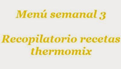 Recopilatorio de recetas : Menú semanal 3 con thermomix 21 noviembre 2014