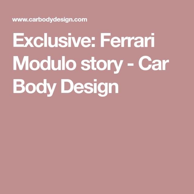 Exclusive: Ferrari Modulo story - Car Body Design