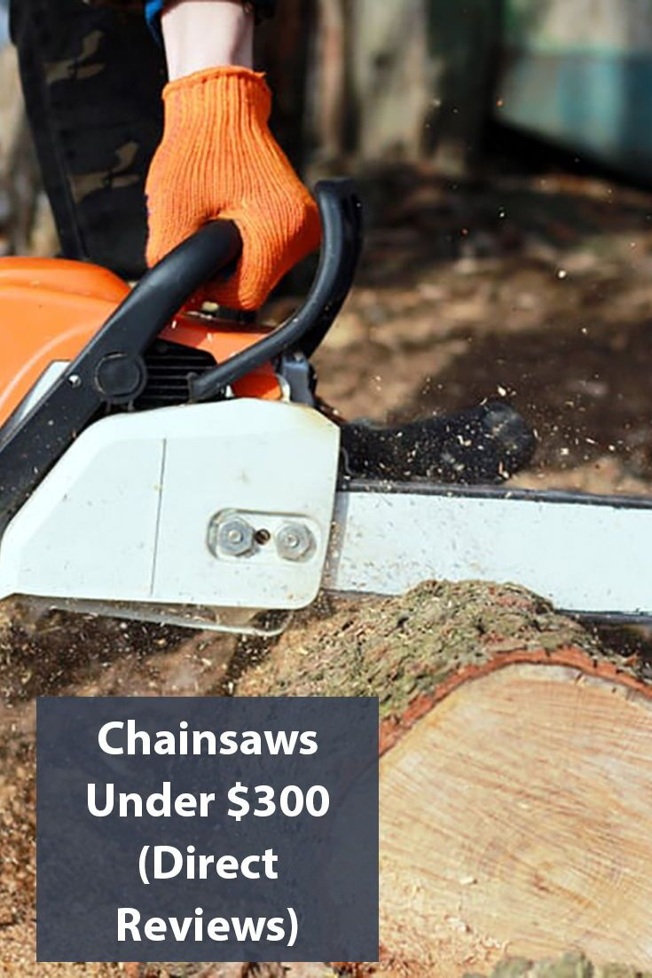 Best Chainsaw Under 300 In 2020 Reviews Pictures And Pricing Best Chainsaw Oil Dispenser Bar Oil