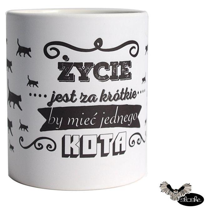 Życie jest za krótkie by mieć jednego kota, kubek ceramiczny matowy 330ml