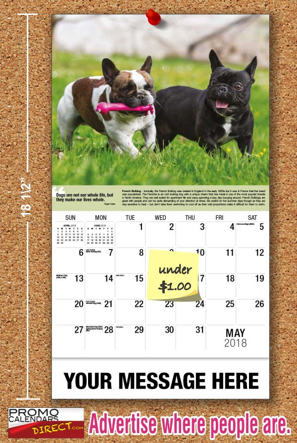 How to get the most from your Dogs advertising calendars.  Personally hand to your existing customers to show your appreciation for their business. Target a specific neighborhood or area and blanket the area with your Dog's Promotional Calendar to drum up new business. It's better than a post card or flyer; it lasts all year !! ... see more at www.promocalendarsdirect.com