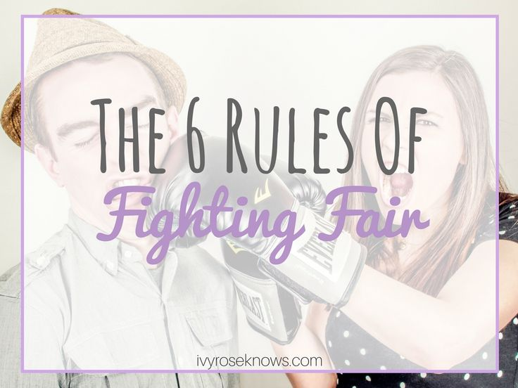 6 Rules of Fighting Fair - Ivy Rose Knows