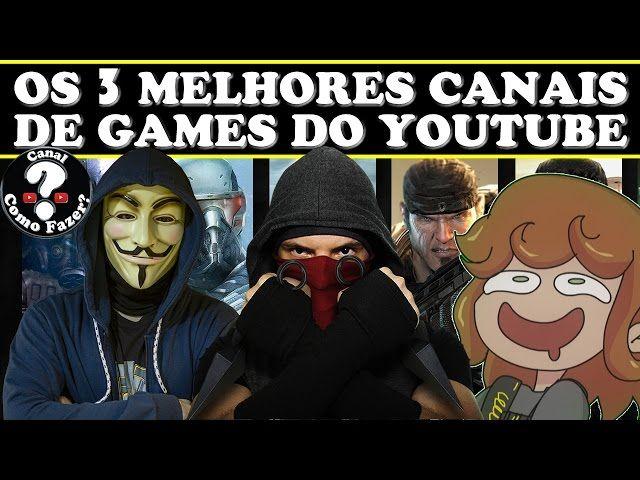 OS 3 MELHORES CANAIS DE GAMES DO YOUTUBE - GAMEPLAYS E NOTÍCIAS DO MUNDO DOS JOGOS DIGITAIS
