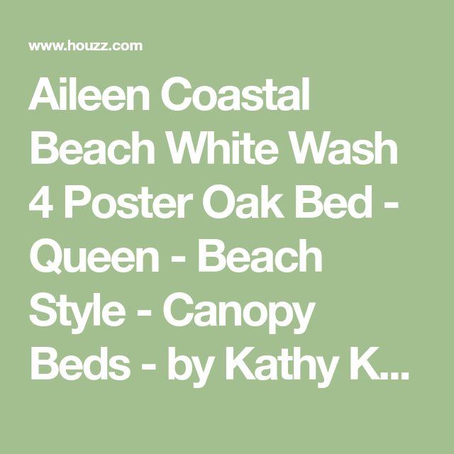 aileen coastal beach white wash 4 poster oak bed queen beach style canopy - Beach Style Canopy Ideas