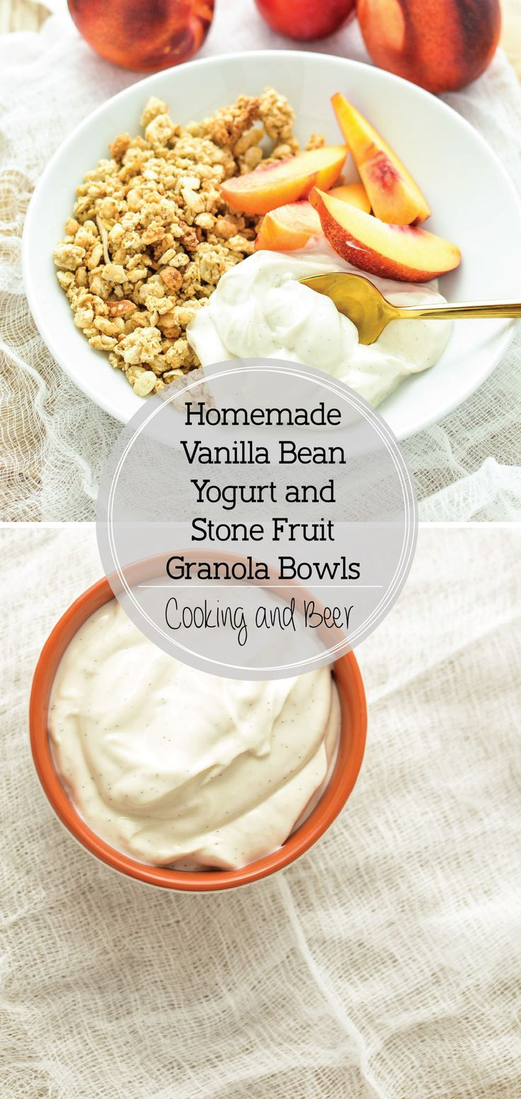 bean yogurt and stone fruit granola bowls homemade vanilla bean yogurt ...